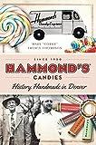 Hammond's Candies: History Handmade in Denver (American Palate)