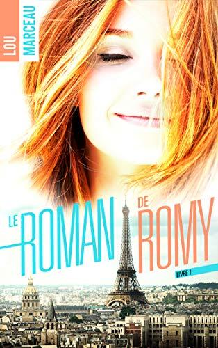 le roman de Romy par [Marceau, Lou]