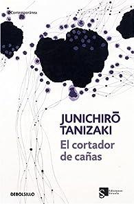 El cortador de cañas par Junichirô Tanizaki