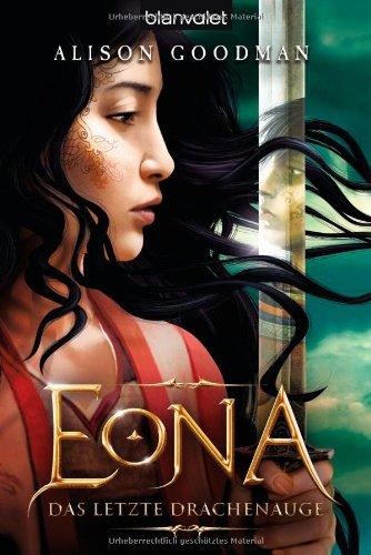 Buchseite und Rezensionen zu 'Eona: Das letzte Drachenauge' von Alison Goodman