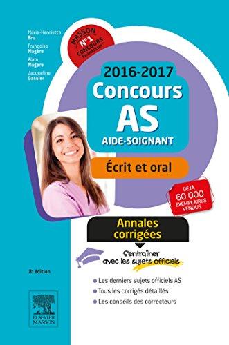 Concours Aide-soignant 2016-2017 Annales corrigées: Epreuves écrite et orale
