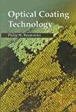 Optical Coating Technology (Spie Press Monograph, Pm137, Band 137) - Philip W. Baumeister