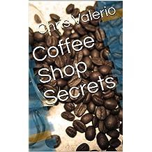Coffee Shop Secrets (Coffee Business Book 1) (English Edition)