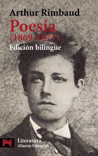 Poesía (1869-1871): Edición bilingüe (El Libro De Bolsillo - Literatura) por Arthur Rimbaud