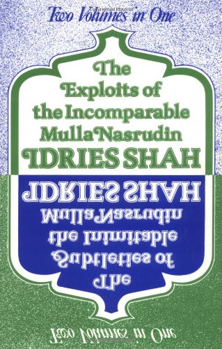 The Subtleties and the Exploits of Mulla Nasrudin: Two Volumes in One