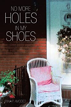 No More Holes in My Shoes (English Edition) di [Anna P. Amodeo]