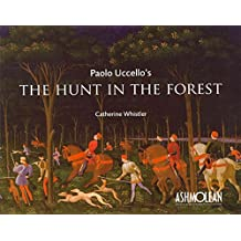 [(Paolo Uccello's the Hunt in the Forest)] [By (author) Catherine Whistler] published on (July, 2011)