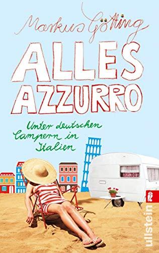 Alles Azzurro: Unter deutschen Campern in Italien (Frauen Schwarzen Und Weißen Hut)