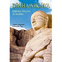 Dīgha Nikāya: Diálogos Mayores de Buddha (Spanish Edition)