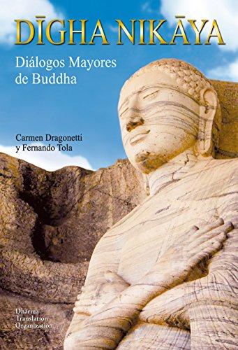 Dīgha Nikāya: Diálogos Mayores de Buddha por Dra. Carmen Dragonetti