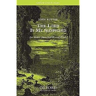 THE LORD IS MY SHEPHERD PSALM 23 - arrangiert für Gemischter Chor - (SATB) - Orgel [Noten/Sheetmusic] Komponist : RUTTER JOHN