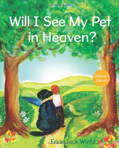 Will I See My Pet in Heaven? by Jack Wintz (2012-02-01)