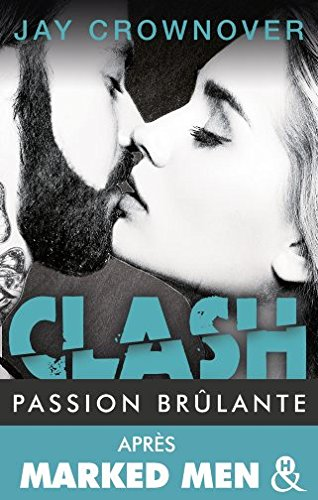 Clash T1 : Passion brulante: Après la série Marked Men