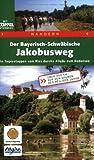Der Bayerisch-Schwäbische Jakobusweg - Ulrich Lohrmann