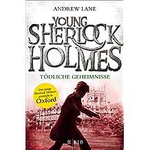 Young Sherlock Holmes: Tödliche Geheimnisse (German Edition)
