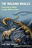Walking Whales: From Land to Water in Eight Million Years