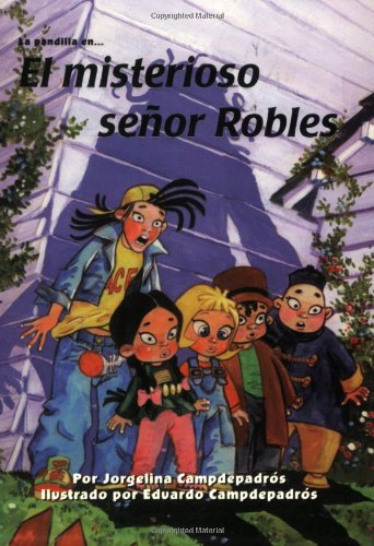 El Misterioso Senor Robles (SerieLa Pandilla (SerieLA Pandilla/the Treehouse Gang Series) por Joergina Campdepadros