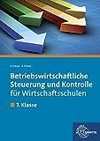 Betriebswirtschaftliche Steuerung und Kontrolle für Wirtschaftsschulen: 7. Klasse - Lehrbuch bei Amazon kaufen