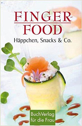 Fingerfood: Von Häppchen, Snacks & Co (Minibibliothek)