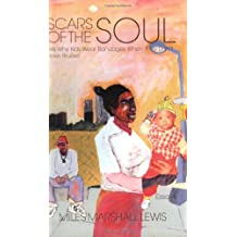 SCARS OF THE SOUL : Are Why Kids Wear Bandages When They Don't Have Bruises by Miles Marshall Lewis (2005-03-01)