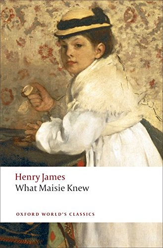 what-maisie-knew-oxford-worlds-classics