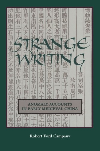 Strange Writing: Anomaly Accounts in Early Medieval China (SUNY series in Chinese Philosophy and Culture)