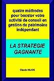 Telecharger Livres Quatre methodes pour booster votre activite de conseil en gestion de patrimoine independant La strategie gagnante (PDF,EPUB,MOBI) gratuits en Francaise