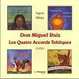 Don Miguel Ruiz, les quatre accords toltèques