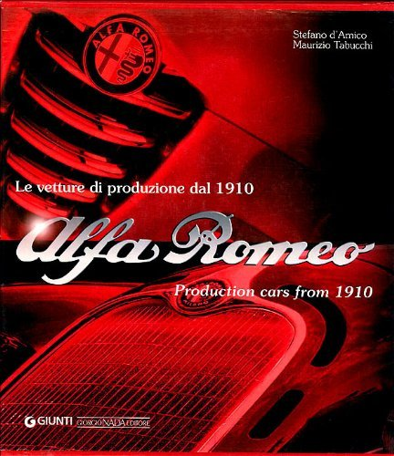 Alfa Romeo Production Cars from 1910 by Maurizio Tabucchi (2008-02-15)