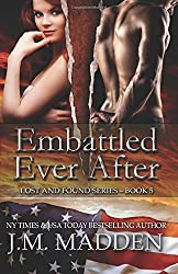 Embattled Ever After (Lost and Found) (Volume 5) by J.M. Madden (2016-10-24)
