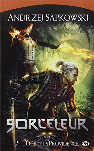 Sorceleur, Tome 2 : L'Epée de la providence par Andrzej Sapkowski