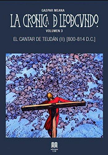 La cronica de leodegundo. Vol.3: El cantar de Tedudán (II) [800-814 D.C.] (Còmic) por Gaspar Meana González