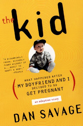 The Kid: What Happened After My Boyfriend and I Decided to Go Get Pregnant (English Edition)