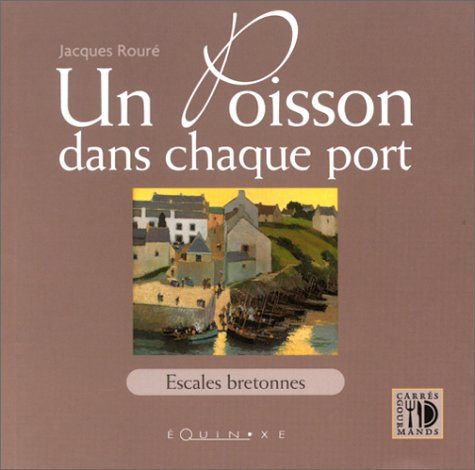Un Poisson dans chaque port : Escales bretonnes
