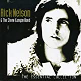 Songtexte von Rick Nelson & The Stone Canyon Band - The Essential Collection