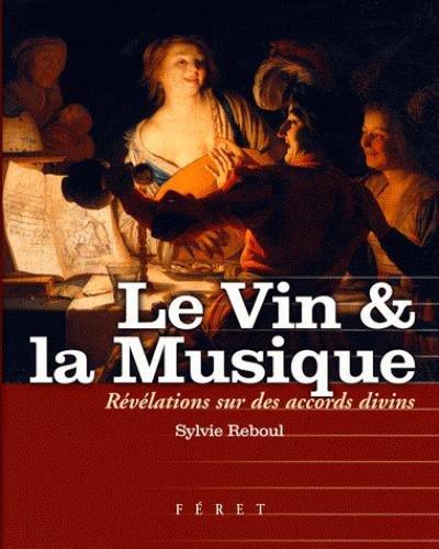 Le Vin et la Musique par Sylvie Reboul