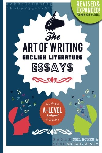 The Art of Writing English Literature Essays: for A-level & Beyond par Michael Meally