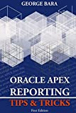 Oracle Apex Reporting Tips & Tricks by George Bara (21-May-2013) Paperback