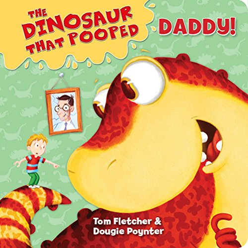 The Dinosaur That Pooped Daddy! (Board book)
