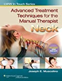 Advanced Treatment Techniques for the Manual Therapist: Neck (LWW in Touch Series)