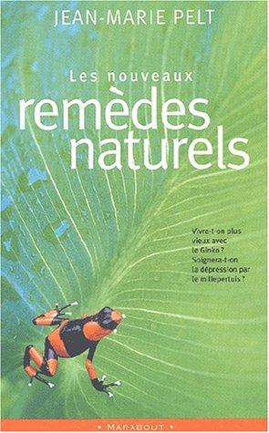 Les nouveaux remèdes naturels par Jean-Marie Pelt