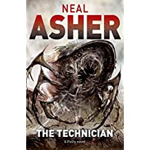 The Technician by Neal Asher (2011-02-04)