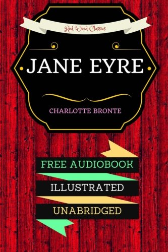 Jane Eyre: By Charlotte Bronte & Illustrated (An Audiobook Free!)