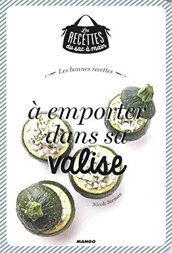 Les bonnes recettes à emporter dans sa valise par Nicole Seeman, Marion Guillemard
