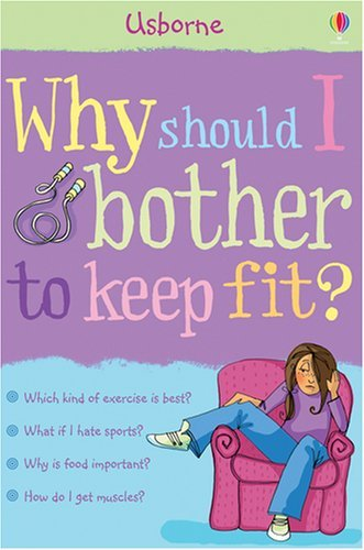 Why Should I Bother To Keep Fit? by Sue Meredith (2009-01-30)