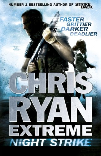 Chris Ryan Extreme: Night Strike: The second book in the gritty Extreme series (English Edition) por Chris Ryan