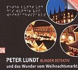 Peter Lundt und das Wunder vom Weihnachtsmarkt von Arne Sommer