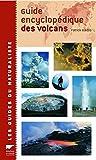 Guide encyclopédique des volcans