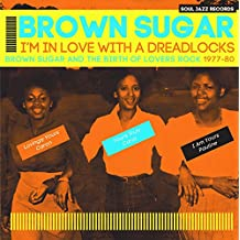 Soul Jazz Records Presents - I'm In Love With A Dreadlocks Brown Sugar And The Birth Of Lover Rock 1977-80