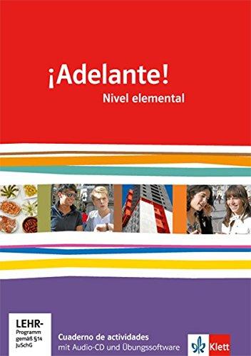 ¡Adelante!. Cuadernos de actividades mit Multimedia-CD. Nivel elemental: Spanisch für berufl. Schulen und spätbeginnende Fremdsprache